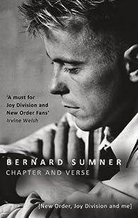 Chapter And Verse. New Order, Joy Division And Me par Bernard Sumner