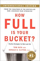 How Full Is Your Bucket: Positive Strategies for Work and Life Paperback