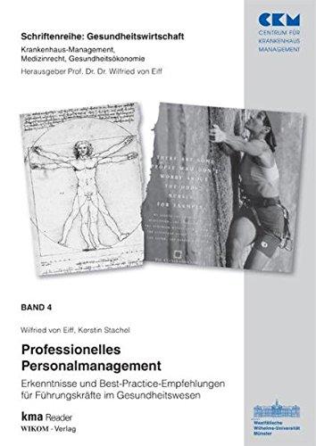 Professionelles Personalmanagement: Erkenntnisse und Best-Practice-Empfehlungen für Führungskräfte im Gesundheitswesen