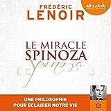 Le Miracle Spinoza - Une philosophie pour éclairer notre vie - 17,90 €