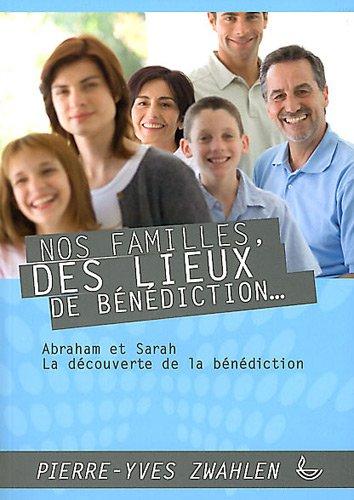 Nos familles, des lieux de bénédiction - Abraham et Sarah