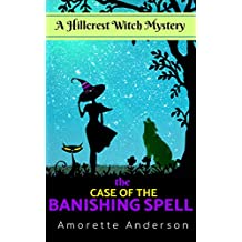 The Case of the Banishing Spell: A Hillcrest Witch Mystery (Hillcrest Witch Cozy Mystery Book 2) (English Edition)