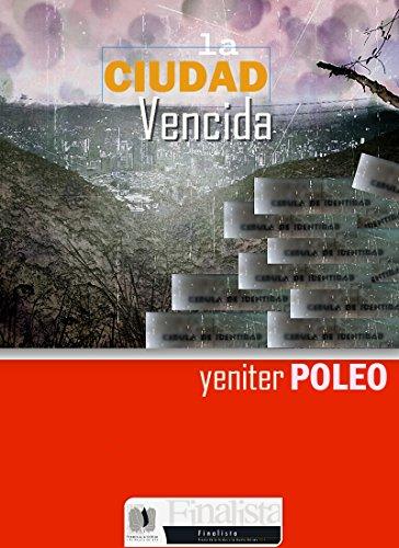 LA CIUDAD VENCIDA eBook: Yeniter Poleo: Amazon.es: Tienda Kindle