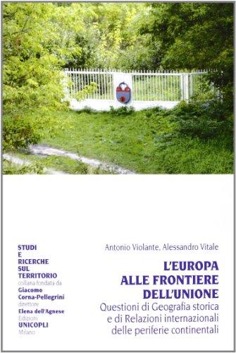 L'Europa alle frontiere dell'Unione. Questione di geografia storica e di relazioni internazionali delle periferie continentali