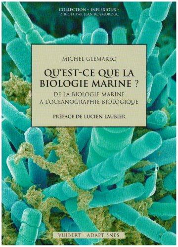 Qu'est-ce que la biologie marine ? : De la biologie marine à l'océanographie biologique