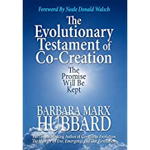 The Evolutionary Testament of Co-Creation: The Promise Will Be Kept (English Edition)