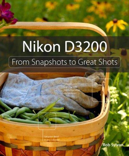 Nikon D3200: From Snapshots to Great Shots por Rob Sylvan