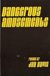 Dangerous Amusements: Poems (Ontario Review Press poetry series) by Jon Davis (1987-06-06)
