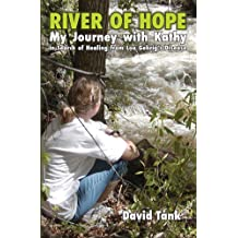 River of Hope: My Journey with Kathy in Search of Healing from Lou Gehrig's Disease (English Edition)