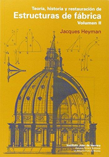 Teoría, historia y restauración de estructuras de fábrica vol. 2: Estructuras de fábrica Vol. 2 (blanda) por Heyman
