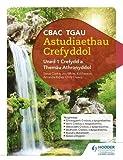 CBAC TGAU Astudiaethau Crefyddol Uned 1 Crefydd a Themâu Athronyddol (WJEC GCSE Religious Studies: Unit 1 Religion and Philosophical Themes Welsh-language edition)