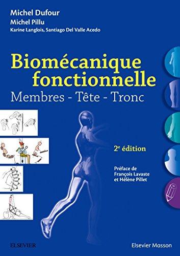 Biomécanique fonctionnelle: Membres - Tête - Tronc par Michel Dufour