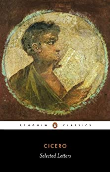 Selected Letters (Classics) by [Cicero]