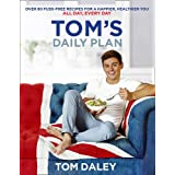 Tom's Daily Plan: Healthy Eating Cookbook & Fitness Guide: Over 80 Simple Nutritional Recipes, 20 Minute Exercise Routines & Inspiring Life-Hacks (Signed Edition)