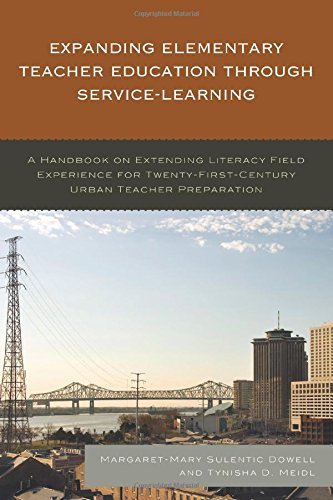 Expanding Elementary Teacher Education through Service-Learning: A Handbook on Extending Literacy Field Experience for 21st Century Urban Teacher Preparation