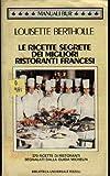 Scarica Libro Le ricette segrete dei migliori ristoranti francesi (PDF,EPUB,MOBI) Online Italiano Gratis