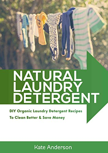 natural-laundry-detergent-diy-organic-laundry-detergent-recipes-to-clean-better-save-money