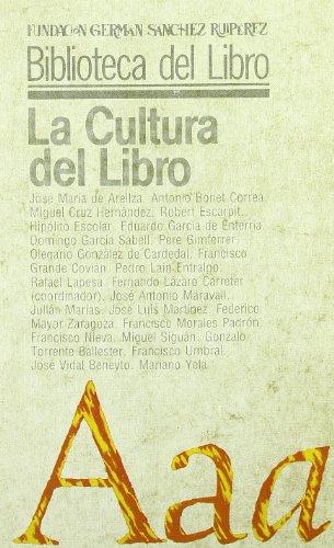 La Cultura del Libro (Biblioteca del Libro) por Fernando Lázaro Carreter