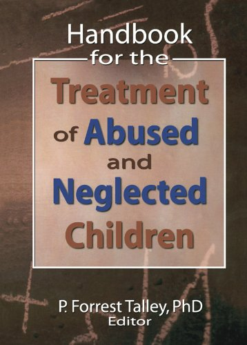 Handbook for the Treatment of Abused and Neglected Children por P. Forrest Talley