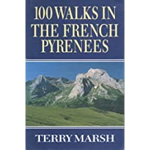 100 Walks in the French Pyrenees (Teach Yourself) by Terry Marsh (1992-08-06)