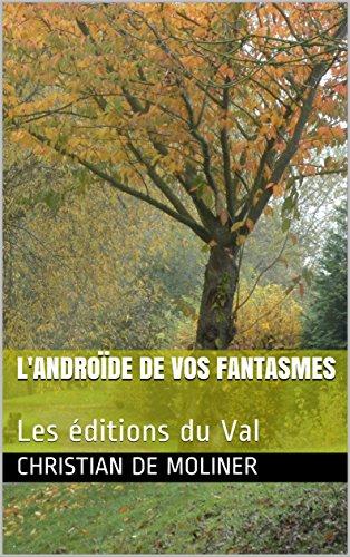 Couverture du livre L'androïde de vos fantasmes: Les éditions du Val