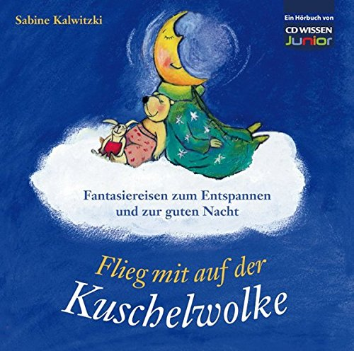 CD WISSEN Junior - Flieg mit auf der Kuschelwolke. Fantasiereisen zum Entspannen und zur guten Nacht, 1 CD - Auf Bücher Cd Für Kinder