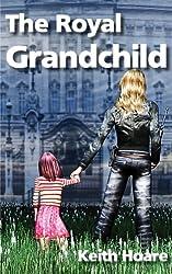 The Royal Grandchild (Trafficker series featuring Karen Marshall Book 5)