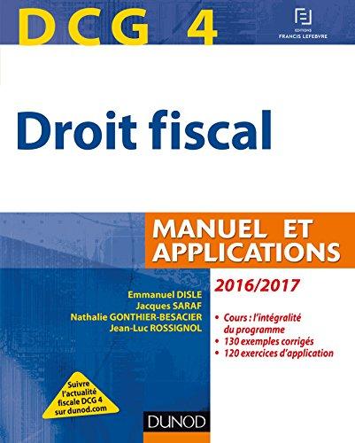 DCG 4 - Droit fiscal 2016/2017 - 10e éd. : Manuel et Applications