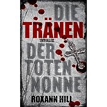Die Tränen der toten Nonne: Thriller (Steinbach und Wagner 2)