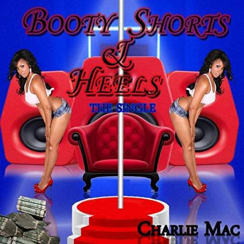 Booty Shorts & Heels [Explicit] - Blue Booty Shorts