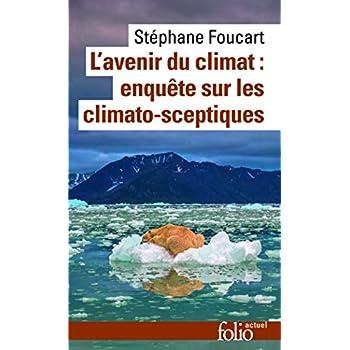 L'avenir du climat:enquête sur les climato-sceptiques: Enquête sur les climato-sceptiques