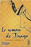 le roman de jiraya roman naruto 1 tome 1 de masashi kishimoto akira higashiyama 6 mars 2015