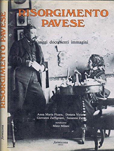 Risorgimento Pavese. Saggi documenti immagini.
