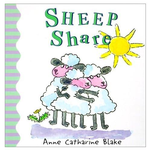 Sheep Share by Anne Catharine Blake (2001-01-01)