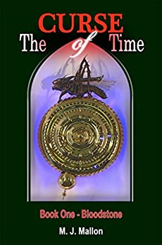 The Curse of Time - Book 1 - Bloodstone by [Mallon, M J]