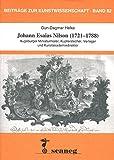 Johann Esaias Nilson (1721-1788): Augsburger Miniaturmaler, Kupferstecher, Verleger u...