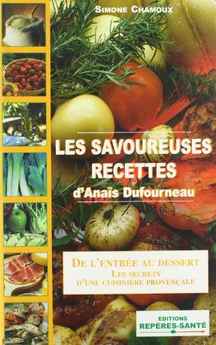 Les savoureuses recettes d'Anaÿ¯s Dufourneau par Simone Chamoux
