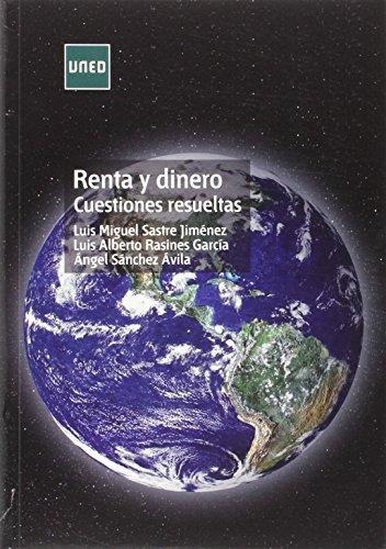 Renta y dinero. Cuestiones resueltas (GRADO) por Luis Sastre Jiménez
