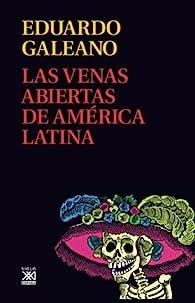 Las venas abiertas de América Latina par Eduardo Galeano