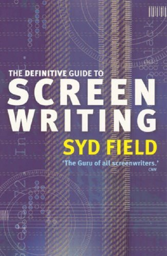 The Definitive Guide To Screenwriting by Syd Field (2003-08-07)
