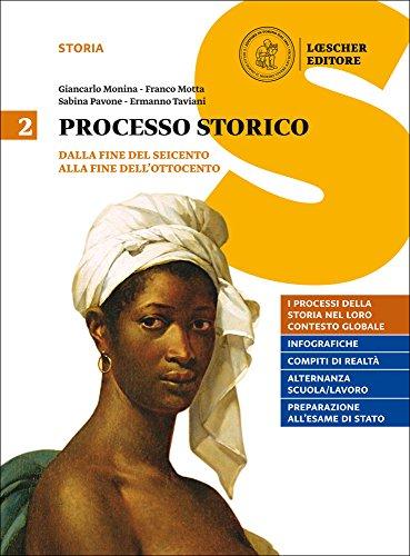 Processo storico. Per le Scuole superiori. Con e-book. Con espansione online: 2