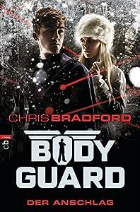 Bradford, Chris: Bodyguard - Der Anschlag