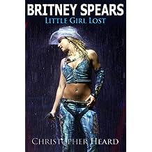 Britney Spears: Little Girl Lost