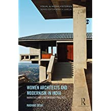 Women Architects and Modernism in India: Narratives and contemporary practices (Visual and Media Histories)