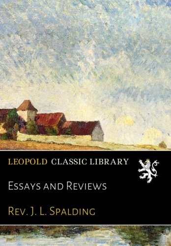 Essays and Reviews por Rev. J. L. Spalding