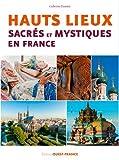 Hauts lieux sacrés et mystiques en France