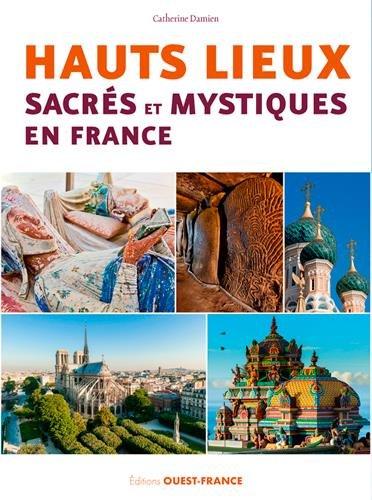 Descargar Libro Hauts lieux sacrés et mystiques en France de Catherine Damien