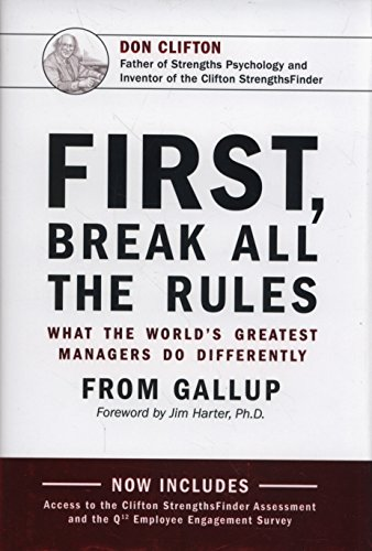 First, Break All the Rules: What the World's Greatest Managers Do Differently por James K. Harter