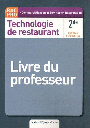 Technologie de restaurant Bac pro 2de Commercialisation et Service en Restauration : Livre du professeur