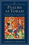 Psalms as Torah (Studies in Theological Interpretation): Reading Biblical Song Ethically (English Edition)